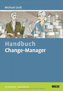Michael Groß Handbuch Change Manager